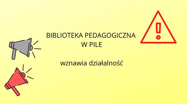 BIBLIOTEKA PEDAGOGICZNA W PILE wznawia działalność.png